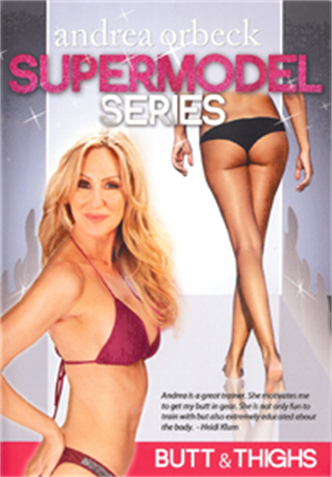 Supermodel Butt and Thighs with Celebrity Trainer Andrea Orbeck!  (DVD Only, No Download)