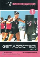 Addiction Fitness - Get Addicted!  Disc 4